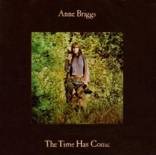 Anne Briggs The Time Has Come