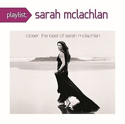 Sarah Mclachlan   Playlist  Closer  The Best Of Sarah Mclachlan  New Cd