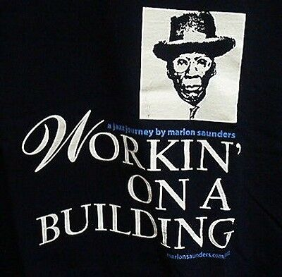 MARLON SAUNDERS  WORKIN ON A BUILDING  XL SHIRT SLAVERY