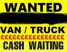 ANY TRUCKS or VANS wanted