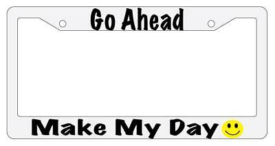 Go Ahead Make My Day White Plastic License Plate Frame (Make My Plate)