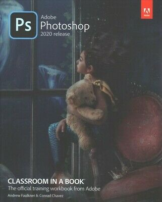 Adobe Photoshop Classroom in a Book, Paperback by Faulkner, Andrew; Chavez, C...