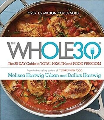 The Whole30: The 30-Day Guide to Total Health and Food Freedom (P.D.F FORMAT)