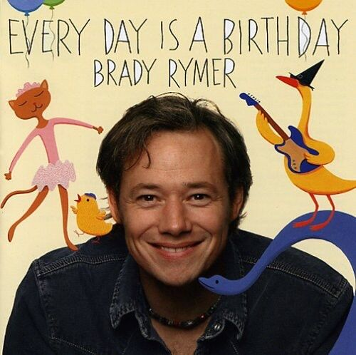 Brady Rymer - Everyday Is a Birthday [New CD]