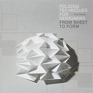 Folding Techniques for Designers: From Sheet to Form (2011)