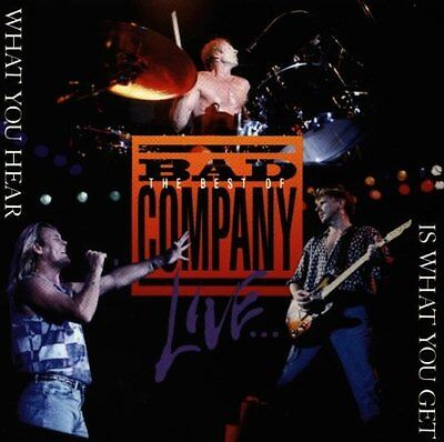 The Best of Bad Company Live What You Hear is What You Get Audio CD