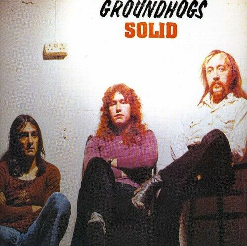 Groundhogs, The Groundhogs - Solid [New CD]