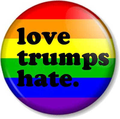 """LOVE TRUMPS HATE RAINBOW FLAG 1"""" Pin Button Badge Anti Donald Trump LGBT LGBTQ 2"""