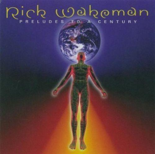 Rick Wakeman ~ Preludes to a Century NEW SEALED CD ALBUM