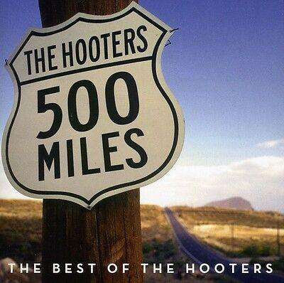 The Hooters - 500 Miles: Best of [New (500 Best Rock Albums)