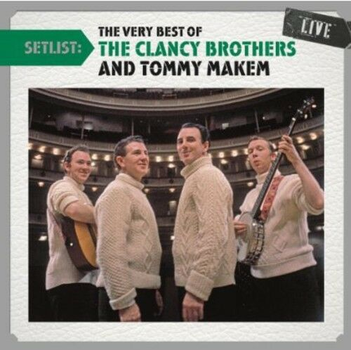 The Clancy Brothers - Setlist: The Very Best of the Clancy Brothers Live [New CD