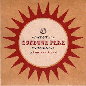 "SUNDOWN PARK ""PARK AND RIDE"" BRAND NEW FACTORY WRAPPED CD"