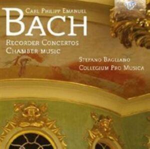 Carl Philipp Emanuel Bach - : RecorderConcertos;Chamber Music (2014)