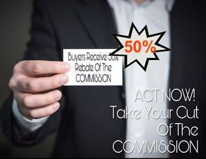 Buying a home? Get a Huge Cash Back/ 50% commission Rebate