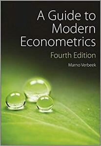 A Guide to Modern Econometrics, 4th Edition by Marno Verbeek