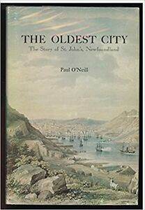 Rare Book: The Oldest City : The Story of St. John's, Newfoundla