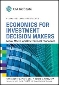 Economics for Investment Decision Makers: Micro, Macro, and IE