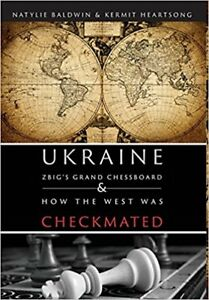 Ukraine - Zbig's Grand Chessboard & How the West Was Checkmated