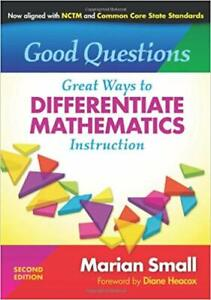 Good Questions : Great Ways to Differentiate Mathematics