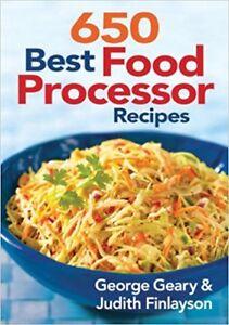 650 Best Food Processor Recipes Cook Book