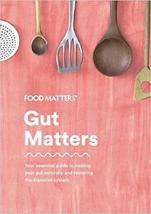 Gut Matters: Your Essential Guide - Food Matters Sydney City Inner Sydney Preview