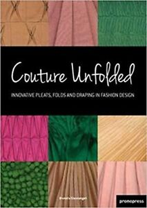Couture Unfolded: Innovative Pleats, Folds and Draping