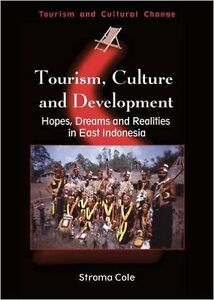 Tourism Culture& Development Hopes Dreams&Realities in Indonesia