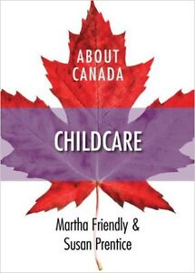 About Canada Childcare by Martha Friendly and Susan Prentice