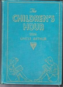 Vintage - Children's Hour with Uncle Arthur Book 1 & 2
