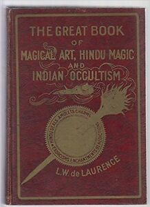 The Great Book of Magical Art Hindu Magic East Indian Occultism