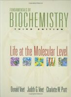 Fundamentals of Biochemistry: Life at the Molecular Level 3rd Ed