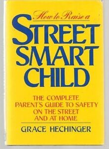 How To Raise a Street Smart Child .. Complete Guide book