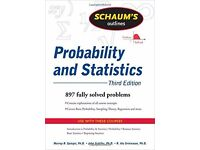 Schaum's Outline of Probability and Statistics, 3rd Ed. (Schaum's Outline Series) 3rd Edition