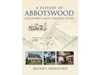 A History Of Abbotswood [Guildford] by Michael Drakeford