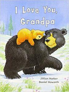 I Love You Grandpa - Jillian Harker  The dearest little story 3+