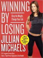 *BRAND NEW* WINNING BY LOSING by Jillian Michaels