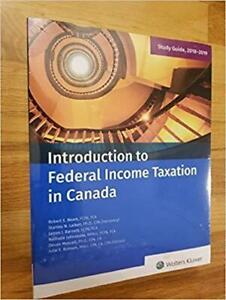 Introduction to Federal Income Taxation in Canada: Study Guide 2017-2018
