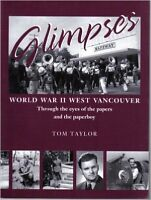 Glimpses World War II West Vancouver Through the eyes of the pa