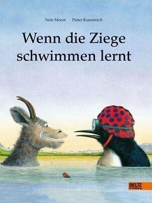 Wenn die Ziege schwimmen lernt - Nele Moost / Pieter Kunstreich - 9783407773005