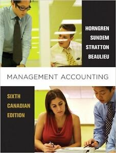 Management Accounting 6th Canadian Edition
