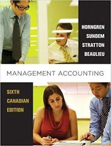 Management Accounting, Sixth Canadian Edition