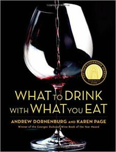 What To Drink With What You Eat ~ Andrew Dornenburg & Karen Page