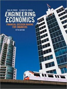 Engineering Economics: Financial Decision Making for Engineer 5e