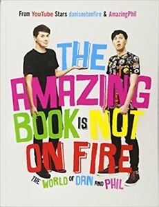 The Amazing Book Is Not On Fire By Dan & Phil (Hardcover)
