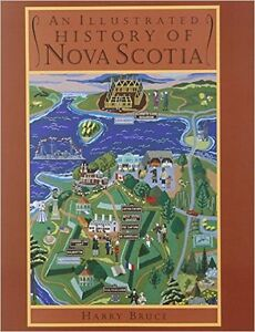 An Illustrated History of Nova Scotia by Harry Bruce--1997