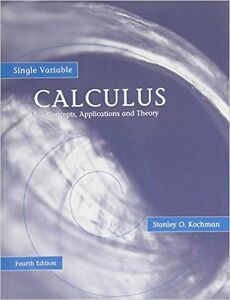 Single Variable Calculus 4th Edition - by: Kochman (Description)