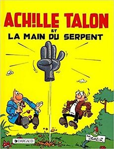 ACHILLE TALON ET LA MAIN DU SERPENT 1979 GREG EXCELLENT ÉTAT