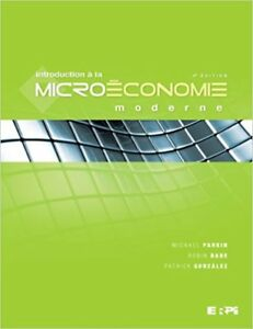 Introduction à la microéconomie moderne 4e éd de Parkin et Bade
