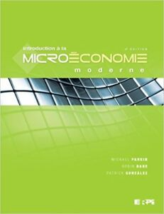 Introduction à la microéconomie moderne 4e éd par Parkin et Bade