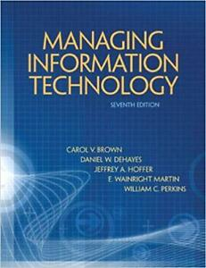 Managing Information Technology (7th Edition)- Yorkville U